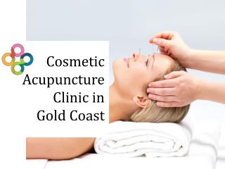 Cosmetic Acupuncture Clinic in Gold Coast