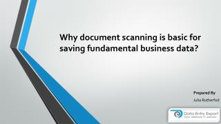 Why document scanning is basic for saving fundamental business data?