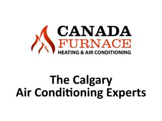 Canada Furnace – Calgary Air Conditioning Experts (403) 910-6720