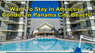 Well-Appointed Condos In Panama City Beach At Fair Price
