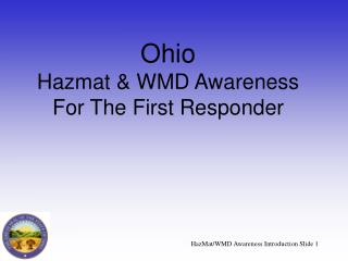 Ohio Hazmat  WMD Awareness For The First Responder
