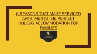 6 Reasons That Make Serviced Apartments the Perfect Holiday Accommodation for Families