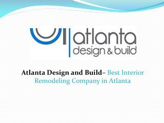 Atlanta Design and Build – Best Interior Remodeling Company in Atlanta