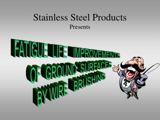 Stainless Steel Products  Presents