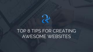 Top 8 Tips for Creating Awesome Websites