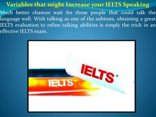 Variables that might Increase your IELTS Speaking