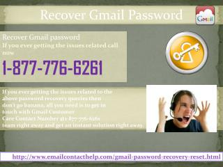 Gmail Recovery password @1-877-776-6261  Will No Longer Be a Nightmare for You