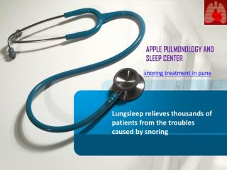 Lungsleep relieves thousands of patients from the troubles caused by snoring