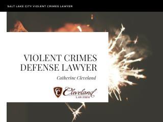 Violent crimes defense Lawyer