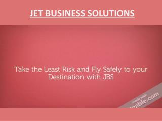 Fly Safely to your Destination with JBS
