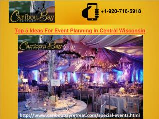 Top 5 Ideas For Event Planning in Central Wisconsin
