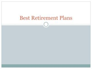 The Best Retirement Plan