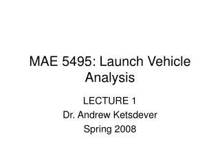 MAE 5495: Launch Vehicle Analysis