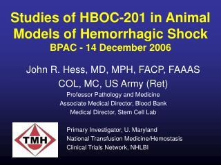 Studies of HBOC-201 in Animal Models of Hemorrhagic Shock  BPAC - 14 December 2006