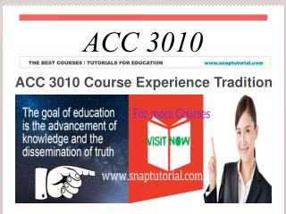ACC 3010 Course Experience Tradition  / snaptutorial.com