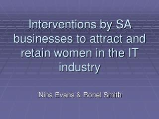 Interventions by SA businesses to attract and retain women in the IT industry