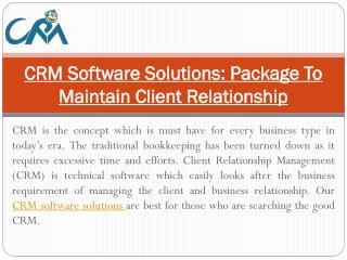 CRM Software Solutions: Package To Maintain Client Relationship