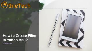 How to Create Filter in Yahoo Mail  1-844-773-9313