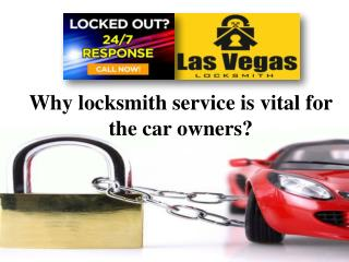 Why locksmith service is vital for the car owners?