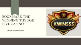 Enjoy Casino & Slots games Online with Kwin555