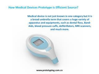 How Medical Devices Prototype is Efficient Source?