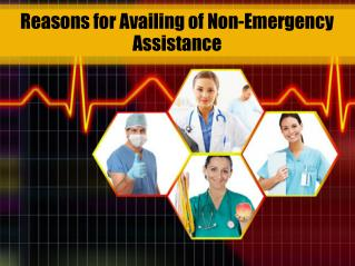 Reasons for Availing of Non-Emergency Assistance
