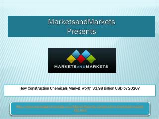 How Construction Chemicals Market  worth 33.98 Billion USD by 2020?