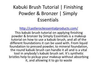 Kabuki Brush Tutorial | Finishing Powder & Bronzer | Simply Essentials