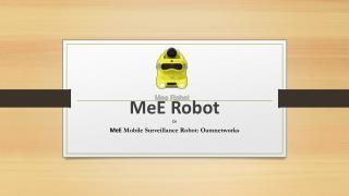 Mee Robot, Mee mobile surveillance robot :oamnetworks