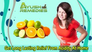 Get Long Lasting Relief From Acidity At Home
