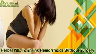 Herbal Pills To Shrink Hemorrhoids Without Surgery