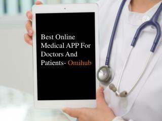 OmiHub - The Best Online Medical APP For Doctors And Patients