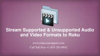How To Stream Any Supported And Unsupported Audio And Video Formats To Roku?