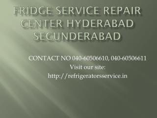 Fridge Service Repair Center Hyderabad Secunderabad