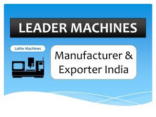Leader Machines | Lathe Machine Manufacturer in India