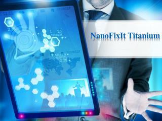 NanoFixIt Titanium is the No. 1 liquid screen protector