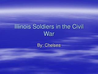 Illinois Soldiers in the Civil War