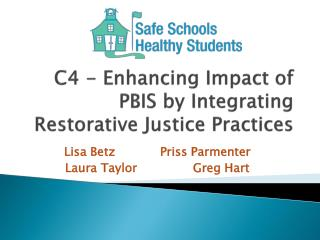 C4 - Enhancing Impact of PBIS by Integrating Restorative Justice Practices