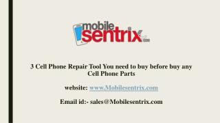 3 Cell Phone Repair Tool You need to buy before buy any Cell Phone Parts
