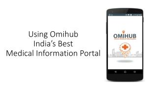Using Omihub India's Best Medical Information Portal