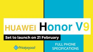 Huawei Honor V9- Set to launch on 22 February [Full Phone Specifications]
