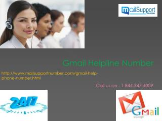 Now quick Gmail Helpline Number 1-844-347-4009  is possible with us