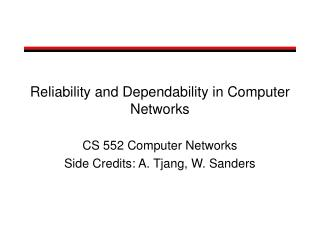 Reliability and Dependability in Computer Networks