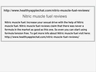http://www.healthyapplechat.com/nitric-muscle-fuel-reviews/