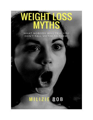 The Weight Loss Myths: What Nobody Will Tell You - Don't Fall Victim to Them!