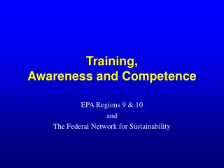 Training,  Awareness and Competence