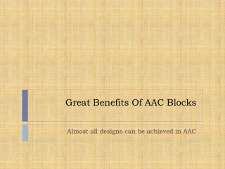 Great Benefits Of AAC Blocks