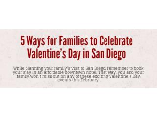 5 Ways for Families to Celebrate Valentine's Day in San Diego