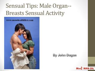 Sensual Tips: Male Organ--Breasts Sensual Activity