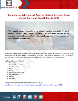 Epinephrine Sales Market Analysis of Sales, Revenue, Price, Market Share and Growth Rate to 2021